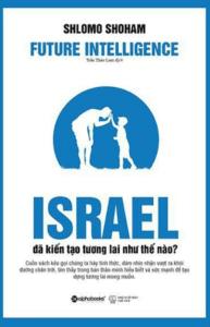 Israel Đã Kiến Tạo Tương Lai Như Thế Nào