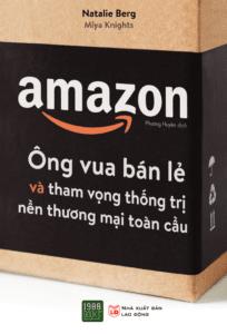 AMAZON – Ông Vua Bán Lẻ Và Tham Vọng Thống Trị Nền Thương Mại Toàn Cầu