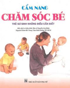 Cẩm Nang Chăm Sóc Bé – Trẻ Sơ Sinh Những Điều Cần Biết
