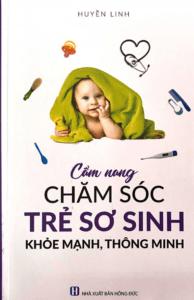Cẩm Nang Chăm Sóc Trẻ Sơ Sinh Khỏe Mạnh, Thông Minh
