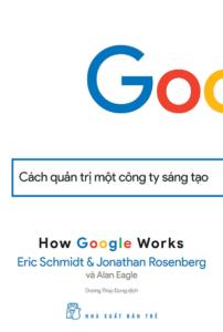 Google – Cách Quản Trị Một Công Ty Sáng Tạo