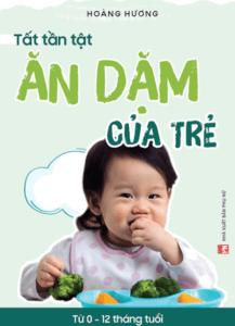 Tất Tần Tật Ăn Dặm Của Trẻ Từ 0 – 12 Tháng Tuổi